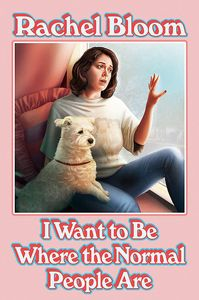 [I Want to Be Where the Normal People Are: From The Creator Of Crazy Ex-Girlfriend (Hardcover) (Product Image)]