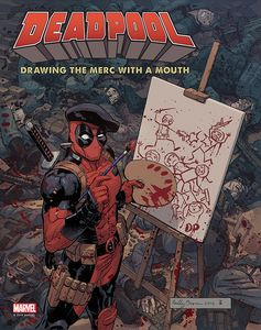 [Deadpool: Drawing The Merc With A Mouth (Hardcover) (Product Image)]