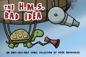 [The H.M.S. Bad Idea: An Anti Self Help Comic Collection (Product Image)]