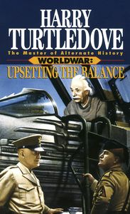 [Worldwar: Book 3: Upsetting The Balance (Product Image)]