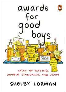 [Awards For Good Boys : Tales Of Dating, Double Standards And doom (Product Image)]