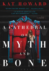 [A Cathedral Of Myth & Bone: Stories (Product Image)]