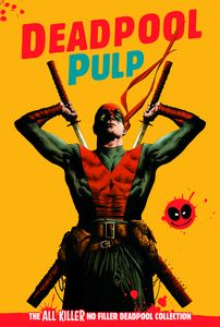 [Deadpool: All Killer No Filler Graphic Novel Collection #26: Pulp (Product Image)]