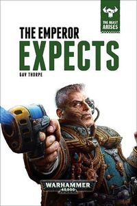 [Warhammer 40K: Beast Arises Book 3: The Emperor Expects (Hardcover) (Product Image)]