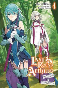 [Last Round Arthurs: Volume 4 (Light Novel) (Product Image)]