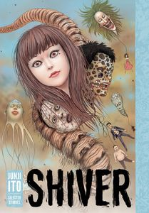 [Shiver: Junji Ito Selected Stories (Hardcover) (Product Image)]