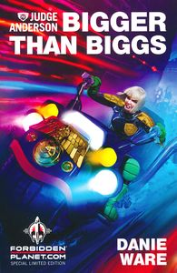 [Judge Anderson: Book 4: Bigger Than Biggs (Forbidden Planet Exclusive Signed Edition) (Product Image)]
