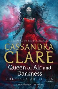 [The Dark Artifices: Book 3: Queen Of Air And Darkness (Product Image)]