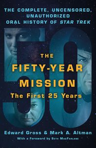 [The Fifty-Year Mission: Unauthorised Oral History Of Star Trek (Product Image)]