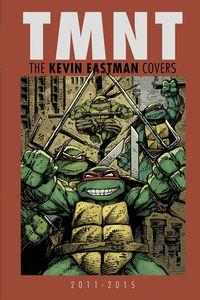 [Teenage Mutant Ninja Turtles: Kevin Eastman Covers: 2011 - 2015 (Hardcover) (Product Image)]