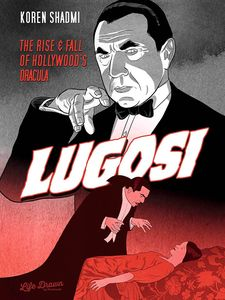 [Lugosi: The Rise & Fall Of Hollywood's Dracula (Product Image)]