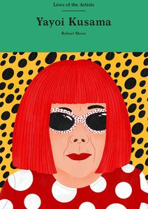 [Lives Of The Artists: Yayoi Kusama (Hardcover) (Product Image)]