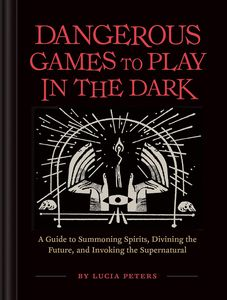 [Dangerous Games To Play In The Dark (Hardcover) (Product Image)]
