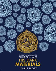 [The Definitive Guide: Philip Pullman's His Dark Materials: The Original Trilogy (Hardcover) (Product Image)]