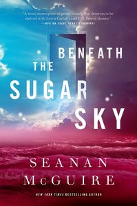 [Wayward Children: Beneath The Sugar Sky (Hardcover) (Product Image)]