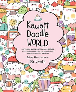 [Kawaii Doodle World: Sketching Super-Cute Doodle Scenes With Cuddly Characters (Product Image)]