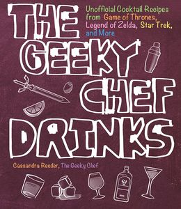 [The Geeky Chef Drinks: Unofficial Cocktail Recipes Game Of Thrones, Legend Of Zelda & Star Trek (Product Image)]