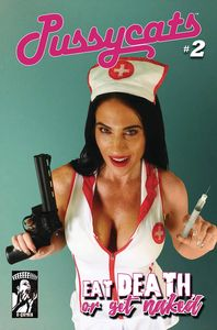 [Pussycats: Eat Death Or Get Naked #2 (Cover A Nurse Nancy) (Product Image)]