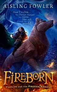 [Fireborn: Twelve & The Frozen Forest (Signed Hardcover) (Product Image)]