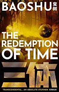 [A Three-Body Problem Novel: Book 4: The Redemption Of Time (Product Image)]