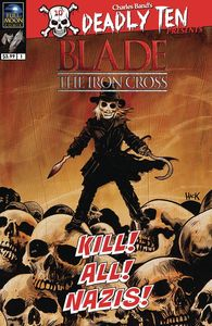 [Deadly Ten Presents: Blade: The Iron Cross (Cover A Hack) (Product Image)]