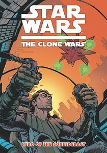 [Star Wars: Clone Wars: Hero Of The Confederacy (Titan Edition) (Product Image)]
