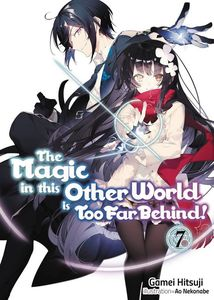 [The Magic In This Other World Is Too Far Behind! Volume 7 (Light Novel) (Product Image)]