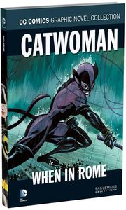 [DC Graphic Novel Collection: Volume 107: Catwoman When In Rome (Product Image)]