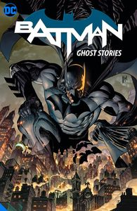 [Batman: Volume 3: Ghost Stories (Hardcover) (Product Image)]