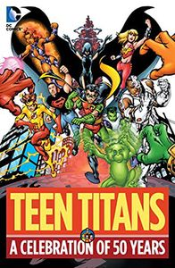 [Teen Titans: A Celebration Of 50 Years (Hardcover) (Product Image)]
