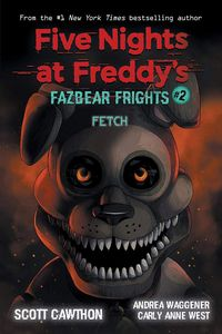 [Fazbear Frights: Book 2: Five Nights At Freddy's: Fetch (Product Image)]