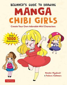[Beginner's Guide To Drawing Manga Chibi Girls: Create Adorable Mini Characters (Product Image)]