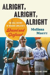 [Alright Alright Alright: The Oral History Of Richard Linklater's Dazed Confused (Product Image)]