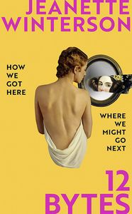 [12 Bytes: How We Got Here. Where We Might Go Next (Hardcover) (Product Image)]