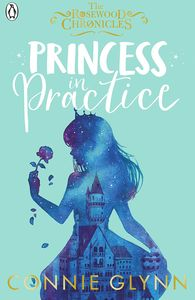 [The Rosewood Chronicles: Book 2: Princess In Practice (Signed Edition) (Product Image)]