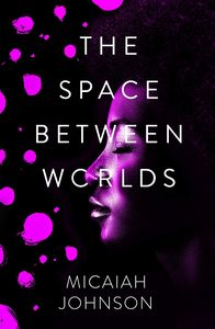 [The Space Between Worlds (Signed Hardcover) (Product Image)]