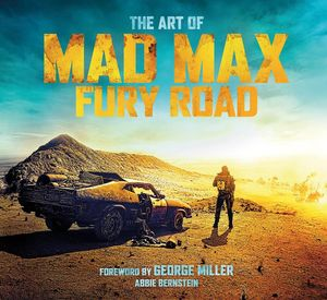 [The Art Of Mad Max: Fury Road (Hardcover) (Product Image)]