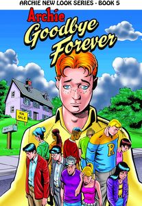 [Archie: New Look Series: Volume 5: Goodbye Forever (Product Image)]
