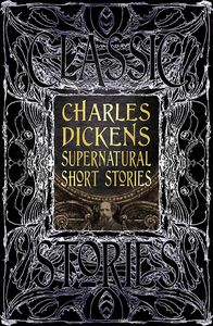 [Charles Dickens Supernatural Short Stories: Classic Tales (Product Image)]