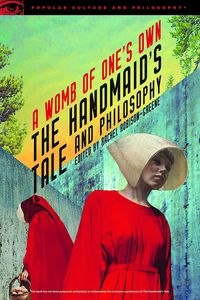 [The Handmaid's Tale & Philosophy: A Womb Of One's Own (Product Image)]