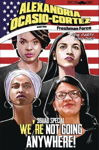 [The cover for Alexandria Ocasio-Cortez & The Freshman Force: Squad Special #1 (Cover A)]