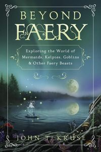 [Beyond Faery: Exploring The World Of Mermaids, Kelpies, Goblins & Other Faery Beasts (Product Image)]