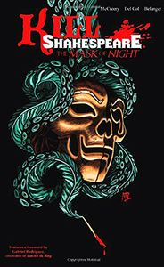 [Kill Shakespeare: Volume 4: Mask Of The Night (Product Image)]