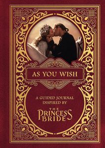 [As You Wish: A Guided Journal Inspired By The Princess Bride (Hardcover) (Product Image)]
