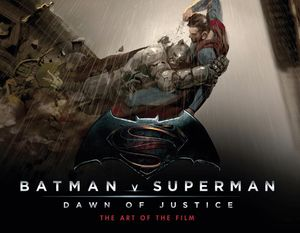 [Batman V Superman: Dawn Of Justice: Art Of The Film (Hardcover) (Product Image)]