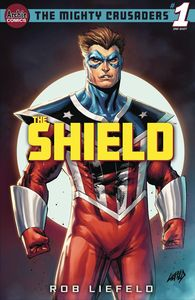 [Mighty Crusaders: The Shield (Cover A Rob Liefeld) (One Shot) (Product Image)]