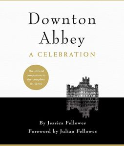 [Downton Abbey: A Celebration: The Official Companion To All Six Seasons (Product Image)]