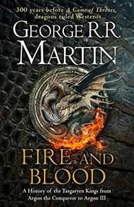 [Fire & Blood: A History Of The Targaryen Kings (Hardcover) (Product Image)]