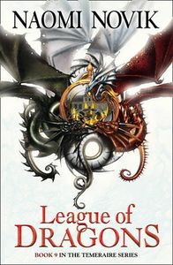 [Temeraire: Book 9: League Of Dragons (Product Image)]