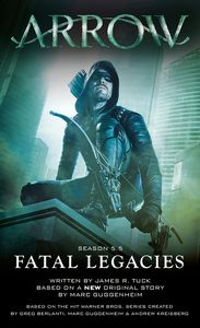 [Arrow: Fatal Legacies (Product Image)]